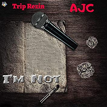 I'm Not (feat. Ajc)