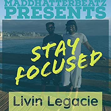 Stay Focused (feat. Livin' Legacie)