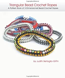 Triangular Bead Crochet Ropes: A Pattern Book of 3-Dimensional Bead Crochet Ropes