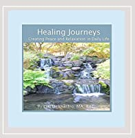 Healing Journeys: Creating Peace & Relaxation in D