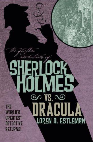 The Further Adventures of Sherlock Holmes: Sherlock Vs. Dracula by [Loren D.  Estleman]