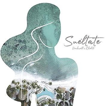 Sueltate (feat. Nachwell)