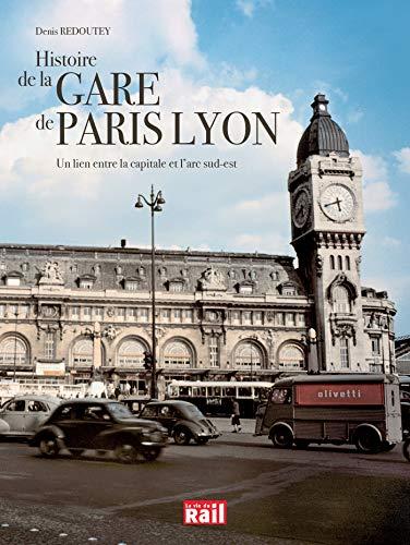 Histoire de la Gare de Paris Lyon