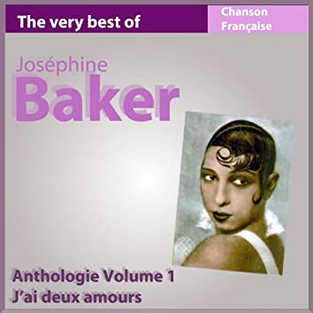 The Very Best of Josephine Baker: J'ai deux amours (Anthologie, vol. 1)