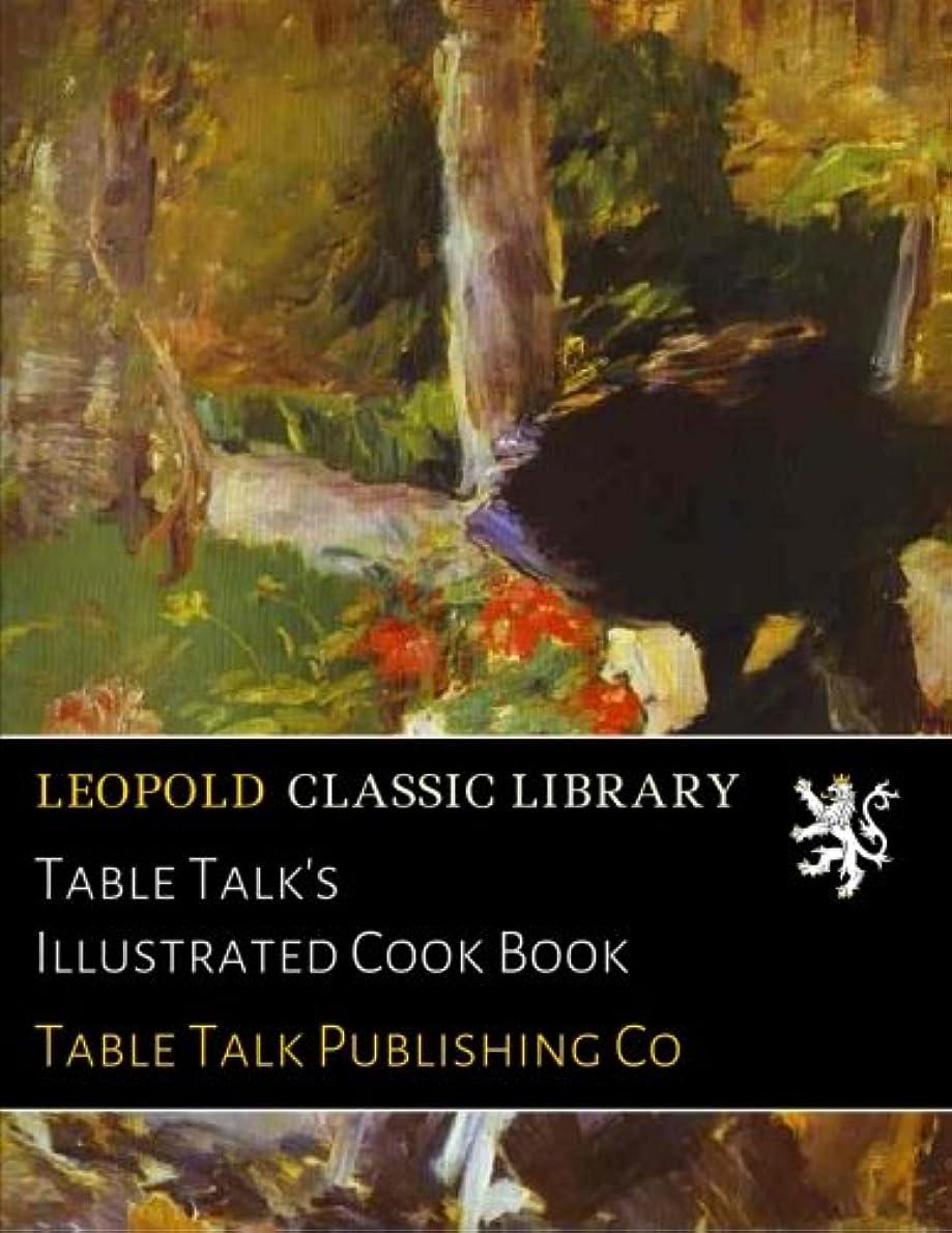 禁止する固める発見Table Talk's Illustrated Cook Book