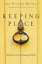 Keeping Place: Reflections on the Meaning of Home