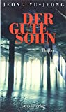 Der gute Sohn: Thriller - Jeong Yu-jeong