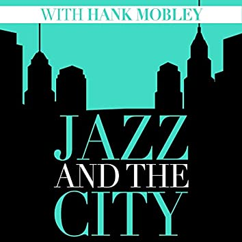 Jazz And The City With Hank Mobley