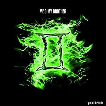 Me & My Brother (Gemini Remix) [feat. Beastmode Warriors]