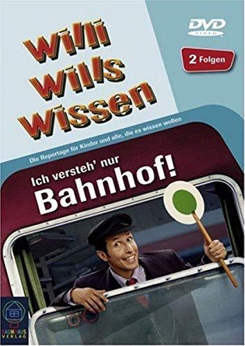 Willi will's wissen: Ich versteh' nur Bahnhof