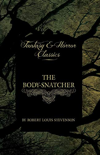 Download The Body-Snatcher (Fantasy and Horror Classics) 1447405250