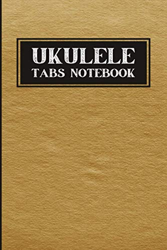 Ukulele Tabs Notebook: Ukulele Chord Chart For Beginners. Song Learning Made Easy