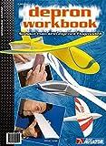 Depron-Workbook: So baut man sein eigenes Flugmodell