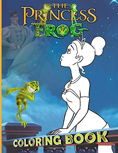 Princess And The Frog Coloring Book: Creature Princess And The Frog Coloring Books For Adults, Boys, Girls