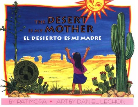 The Desert Is My Mother / El Desierto Es Mi Madre (English and Spanish Edition)