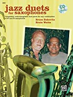 Jazz Duets for Saxophones: Completely Interchangeable Duet Parts for Any Combination of E and B Saxpohones