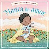 Manta de amor (Blanket of Love) (New Books for Newborns) (Spanish Edition)