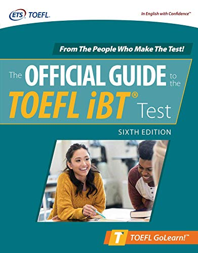 Official Guide to the TOEFL iBT Test, Sixth Edition (Official Guide to the TOEFL Test)