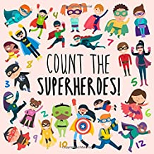 Count the Superheroes!: A Fun Picture Puzzle Book for 2-5 Year Olds