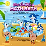Give the Fish a Math Bath: We Can Add By Three! Math Books for Kindergarten and Worksheets