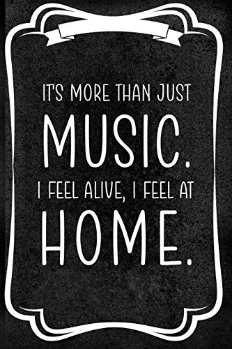 It's More Than Just Music. I Fell Alive, I Feel At Home.: Notebook Journal Composition Blank Lined Diary Notepad 120 Pages Paperback Black Texture Concerts