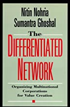 The Differentiated Network: Organizing Multinational Corporations for Value Creation