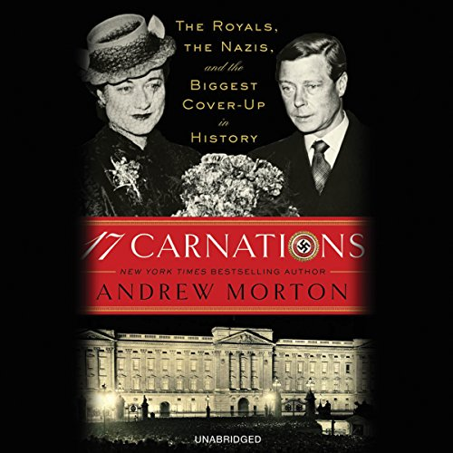 17 Carnations     The Royals, the Nazis and the Biggest Cover-Up in History              De :                                                                                                                                 Andrew Morton                               Lu par :                                                                                                                                 James Langton                      Durée : 11 h et 6 min     Pas de notations     Global 0,0