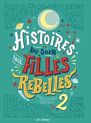 Histoires du soir pour filles rebelles, Tome 2 :