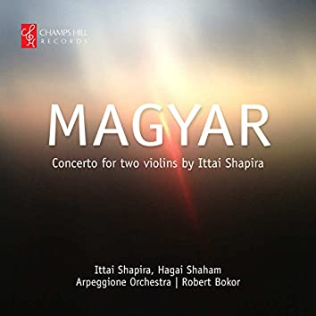 "Ittai Shapira: ""Magyar"" Concerto for Two Violins"