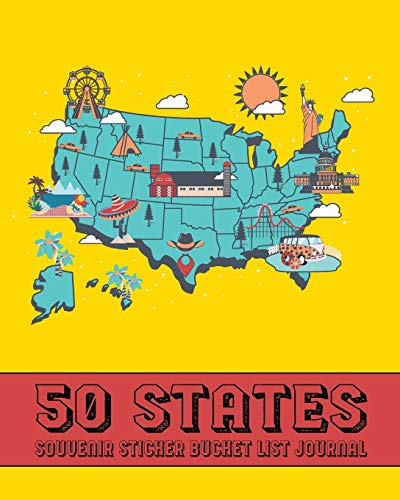50 States Souvenir Sticker Bucket List Journal: USA Road Trip and Vacation Log to Decorate with Stickers & Record Notable Trip Details