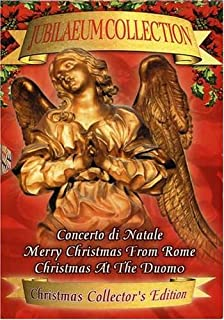 Jubilaeum Collection - Boxed Set: (Concerto di Natale / Merry Christmas from Rome / Christmas at the Duomo)