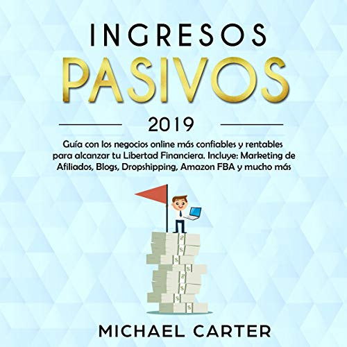 Ingresos Pasivos - 2019 [Passive Income - 2019] Audiobook By Michael Carter cover art