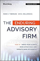 The Enduring Advisory Firm by Mark Tibergien and Kim Dellarocca