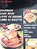 Sharp Kochbuch Mikrowellengerät / Cook book microwave oven / Livre de cuisine four à micro-ondes / Libro di ricette forno a microonde