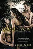 Blood Vow (A Blood Moon Rising Novel)