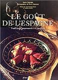 Le Goût de l'Espagne - Traditions gourmandes et recettes