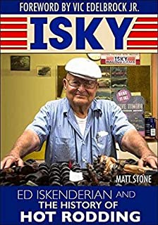 ISKY: Ed Isky Iskenderian and the History of Hot Rodding