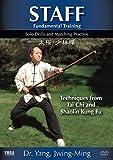 STAFF Fundamental Training: Tai Chi & Shaolin Techniques by Dr. Yang, Jwing-Ming
