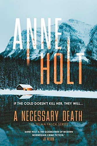 A Necessary Death: The second book in the new Selma Falck series, from the godmother of modern Norwegian crime fiction (English Edition)