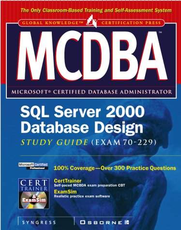MCDBA SQL Server 2000 Database Design Study Guide (Exam 70-229)