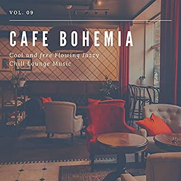 Cafe Bohemia - Cool And Free Flowing Jazzy Chill Lounge Music, Vol. 09