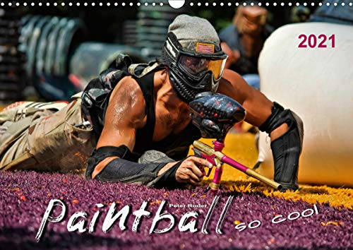 Paintball - so cool (Wandkalender 2021 DIN A3 quer)