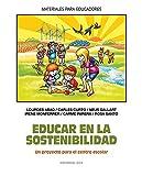 Educar en la sostenibilidad: Un proyecto para el centro escolar: 116 (Materiales para educadores)