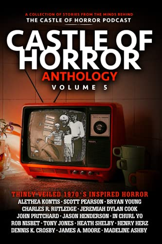 Compare Textbook Prices for Castle of Horror Anthology Volume 5: Thinly Veiled: the '70s  ISBN 9781736472644 by Henderson, Jason,Yo, In Churl,Herz, Henry,Rutledge, Charles R.,Pritchard, John,Moore, James,Nisbet, Rob,Crosby, Dennis K.,Shelby, Heath,Cook, Jeremiah Dylan