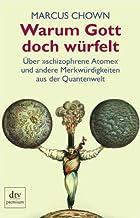 Warum Gott doch würfelt: Über »schizophrene Atome« und andere Merkwürdigkeiten aus der Quantenwelt (dtv Fortsetzungsnummer...