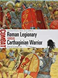 Roman Legionary vs Carthaginian Warrior: Second Punic War 217–206 BC (Combat)