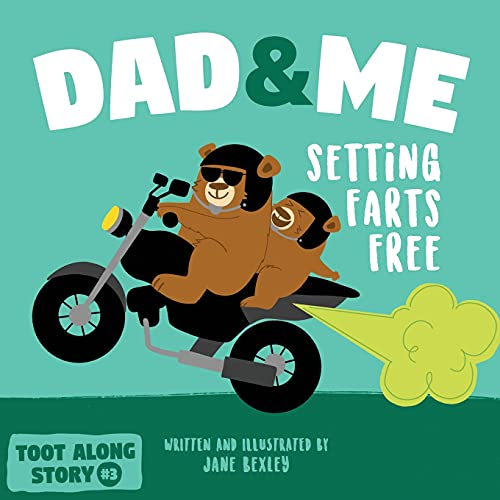 Dad And Me Setting Farts Free: A Funny Read Aloud Picture Book For Fathers And Their Kids, A Rhyming Story For Families (Fart Dictionaries and Toot Along Stories)