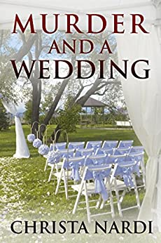 Murder and a Wedding (Cold Creek Series Book 5) by [Christa Nardi]