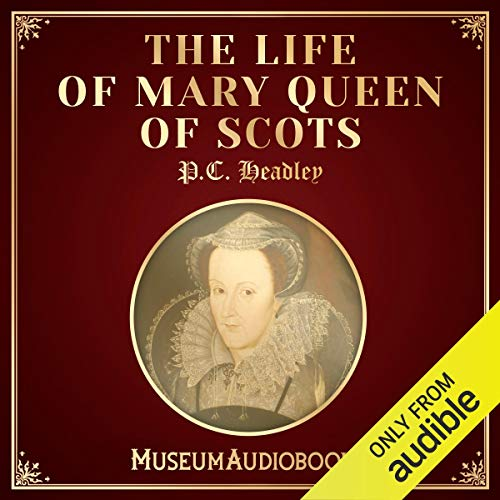 The Life of Mary Queen of Scots cover art