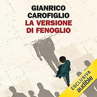 La versione di Fenoglio     I casi del maresciallo Fenoglio              Di:                                                                                                                                 Gianrico Carofiglio                               Letto da:                                                                                                                                 Gianrico Carofiglio                      Durata:  4 ore e 21 min     862 recensioni     Totali 4,6